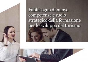 Report: Fabbisogno di nuove competenze e ruolo strategico della formazione per lo sviluppo del turismo