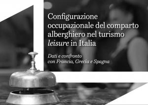 Report: Configurazione occupazionale del comparto alberghiero nel turismo leisure in Italia