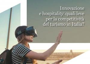 Report: Innovazione e Hospitality quali leve per la competitività del turismo in Italia